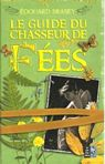 LE GUIDE DU CHASSEUR DE FEES